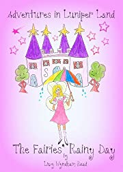 Childrens Books: Adventures In Luniper Land The Fairies Rainy Day (Illustrated)