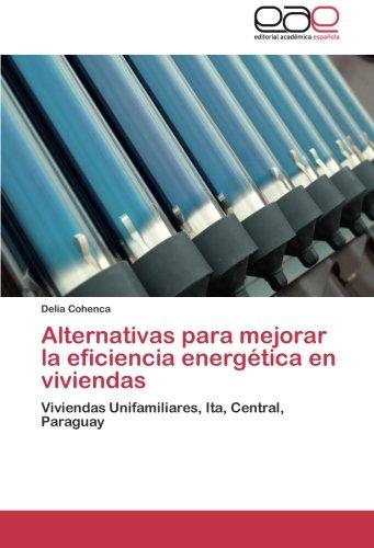 Alternativas para mejorar la eficiencia energética en viviendas por Cohenca Delia