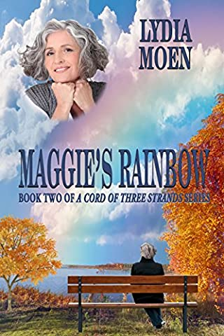 Maggie's Rainbow: A Cord of Three Strands, Book 2