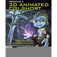 [(Creating a 3D Animated CGI Short : The Making of the Autiton Archives - Fault Effect - Pilot Webisode)] [By (author) Michael Scaramozzino] published on (April, 2010)