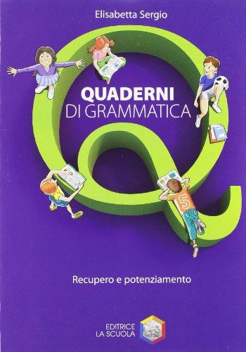 Quaderni di grammatica. Vol. A-B-C. Con recupero e potenziamento. Per la Scuola media