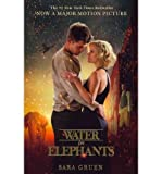 (Water for Elephants: a Novel) By Sara Gruen (Author) Paperback on (Apr , 2011)