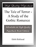 The Tale of Terror - A Study of the Gothic Romance