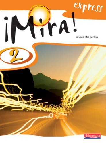 Mira Express 2 Pupil Book (Mira! Express (for Year 8 starters)) by Mclachlan. Ms Anneli ( 2007 ) Paperback