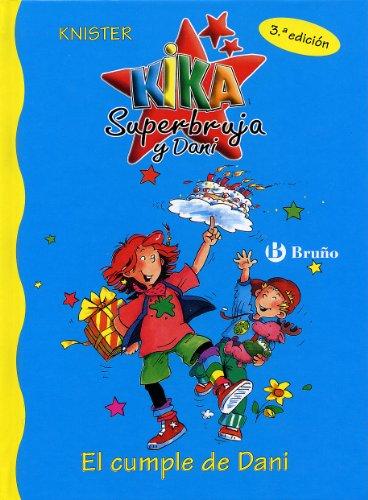 El cumple de Dani (Castellano - A Partir De 6 Años - Personajes Y Series - Kika Superbruja Y Dani) por KNISTER