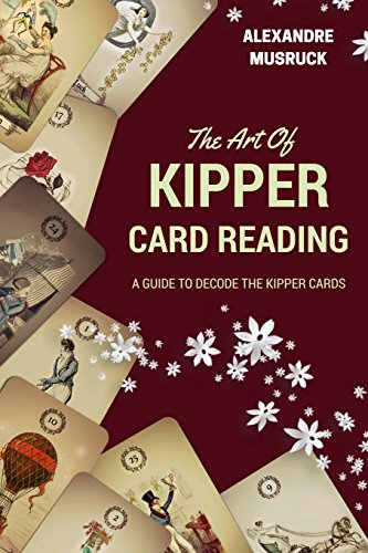 The Art of Kipper Reading - A guide to decode the Kipper cards