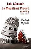 La Madeleine Proust, une vie: Ma drôle de guerre 1939-1940 (ROMANS)