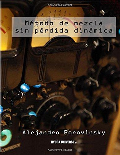 Metodo de Mezcla sin Perdida Dinamica por Alejandro Borovinsky