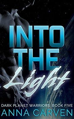 Into the Light: SciFi Alien Romance (Dark Planet Warriors Book 5)