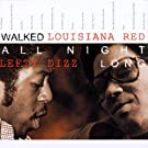 Walked All Night Long by Louisiana Red (2001-08-10)