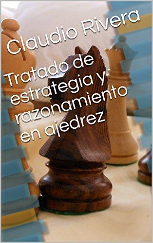Tratado de estrategia y razonamiento en ajedrez