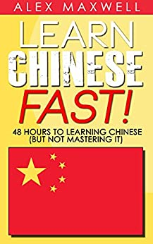 PDF Descargar Chinese: Learn Chinese Fast! 48 Hours To Learning Chinese (But Not Mastering It) (Chinese Language - Spanish - German - Italian)