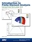 Introduction to Finite Element Analysis Using Creo Simulate 3.0 by Randy Shih (29-Sep-2014) Perfect Paperback