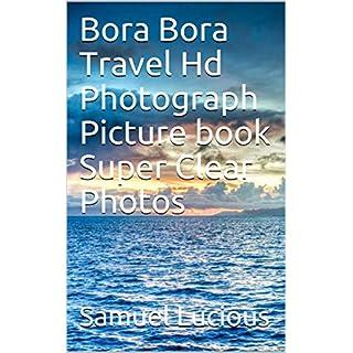 Bora Bora Travel Hd Photograph Picture book Super Clear Photos