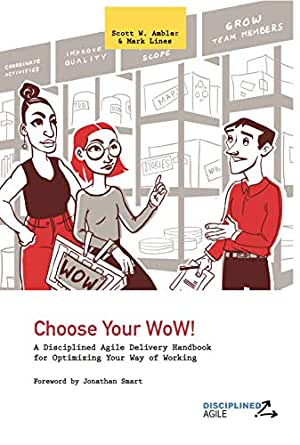 Choose Your Wow A Disciplined Agile Delivery Handbook For