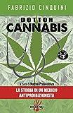 Image de Dottor Cannabis: La storia di un medico antiproibizioni