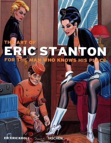 The Art of Eric Stanton: For the Man Who Knows His Place by Kroll, Eric (2012) Paperback