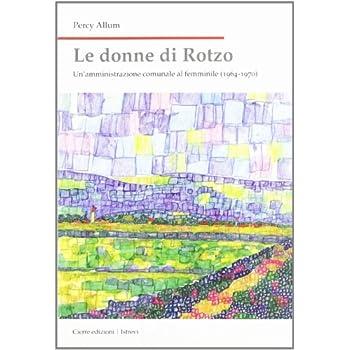 Le Donne Di Rotzo. Un'amministrazione Comunale Al Femminile (1964-1970)