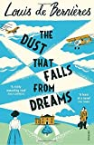 The Dust that Falls from Dreams by Louis de Bernieres (2016-04-07) - Louis de Bernieres
