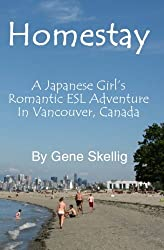 Homestay: - A Japanese Girl's Romantic ESL Adventure in Vancouver, Canada
