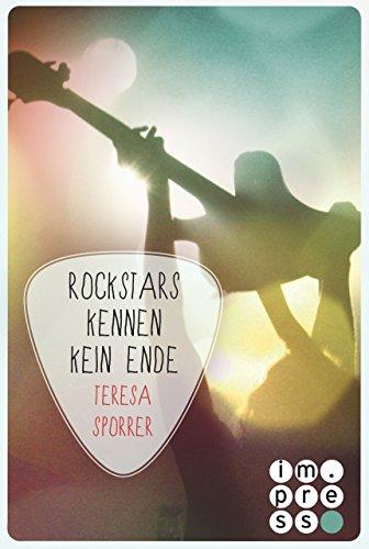 Rockstars kennen kein Ende (Die Rockstar-Reihe 8)