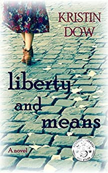 Liberty and Means: A novel (English Edition) van [Dow, Kristin]