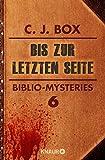 Bis zur letzten Seite: Biblio-Mysteries 6 (KNAUR eRIGINALS) von C. J. Box