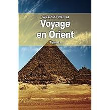 Voyage en Orient: Tome 1