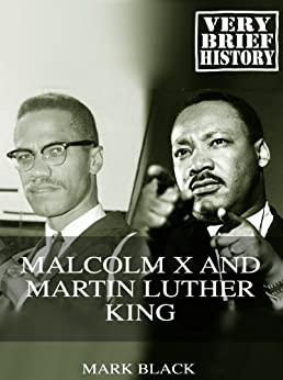 Malcolm X and Martin Luther King: A Very Brief History by [Black, Mark]