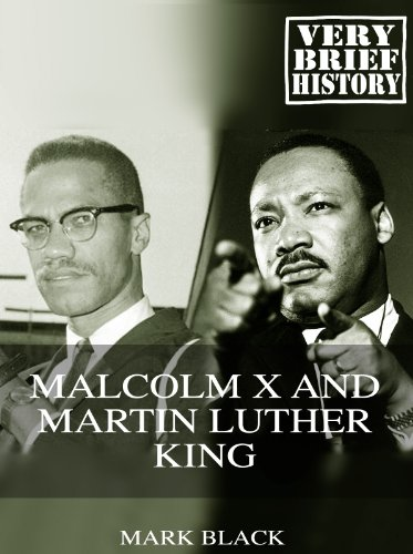 Malcolm X and Martin Luther King: A Very Brief History (English Edition)