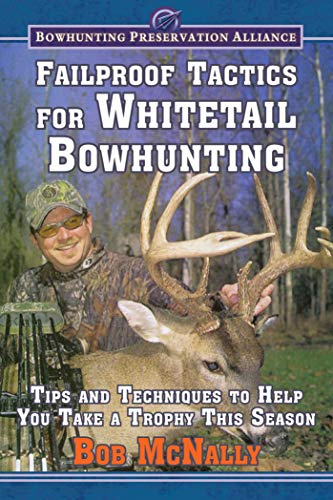Failproof Tactics for Whitetail Bowhunting: Tips and Techniques to Help You Take a Trophy This Season (Bowhunting Preservation Alliance) (English Edition) -