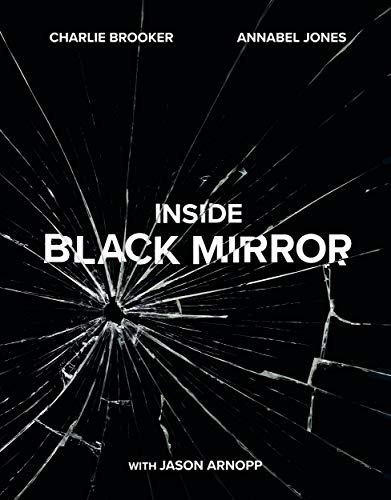 Inside Black Mirror: The Illustrated Oral History (English Edition)