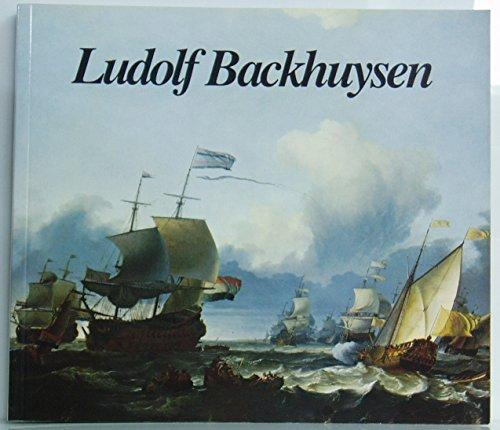 Ludolf Backhuysen. Emden 1630 - Amsterdam 1708. Ein Versuch, Leben und Werk des Künstlers zu beschreiben
