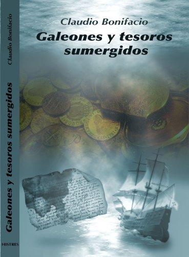 Galeones y Tesoros Sumergidos par Claudio Bonifacio