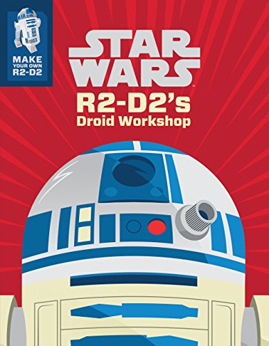 star-wars-r2-d2s-droid-workshop-make-your-own-r2-d2-press-out-play