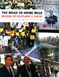 The Road to Home Rule: Images of Scottish Nationalism