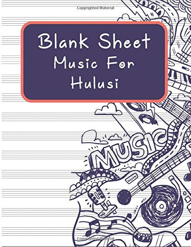 Blank Sheet Music For Hulusi: Music Manuscript Paper, Clefs Notebook,(8.5 x 11 IN) 120 Pages,110 full staved sheet, music sketchbook, Composition ... | gifts Standard for students / Professionals