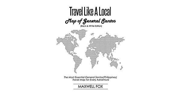 Buy Travel Like a Local - Map of General Santos (Black and White ...