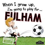 When I grow up, Im going to play for Fulham