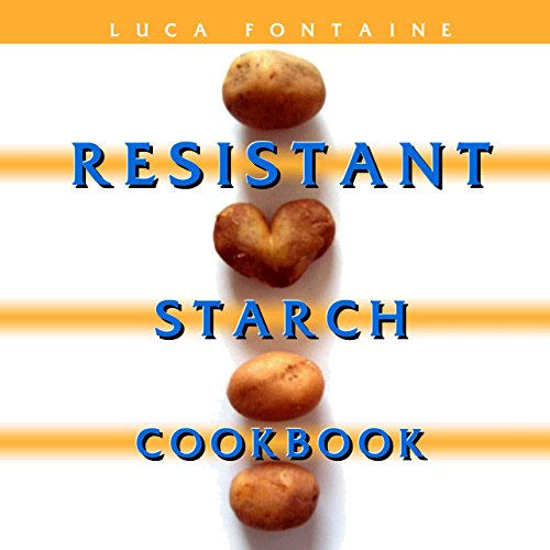 resistant-starch-cookbook-restore-your-health-heal-your-gut-and-lose-weight-fast-while-eating-the-fo