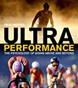 Ultra Performance: The Psychology of Endurance Sports