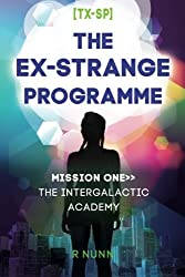 The Ex-Strange Programme: Mission One: The Intergalactic Academy