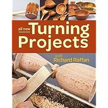 All New Turning Projects with Richard Raffan by Richard Raffan (2015-11-10)