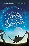 Der Weg zwischen den Sternen: Liebesroman