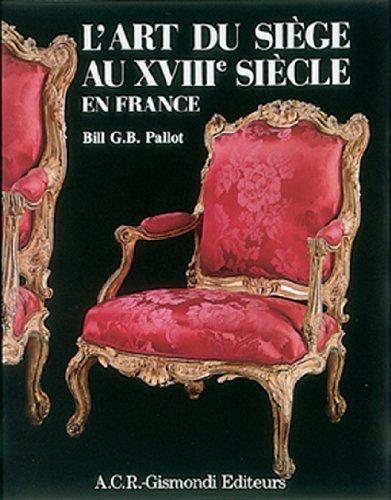 L'art du siege au XVIIIe siecle en France by Pallot, Bill G.B. (1987) Hardcover