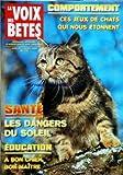 VOIX DES BETES (LA) [No 176] du 01/07/2000 - COMPORTEMENT / CES JEUX DE CHATS QUI NOUS ETONNENT - SANTE / LES DANGERS DU SOLEIL - EDUCATION / A BON CHIEN - BON MAITRE