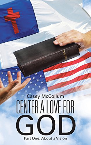 Center a Love for God: Part One: About a Vision