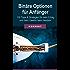 Binäre Optionen für Anfänger: 100 Tipps & Strategien für mehr Erfolg und mehr Gewinn beim Handeln!
