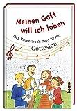Meinen Gott will ich loben: Das Kinderbuch zum neuen Gotteslob