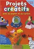 Projets créatifs avec du papier et du carton (+ 4 a.): Des bricolages amusants pour toutes les saisons - À partir de 4 ans